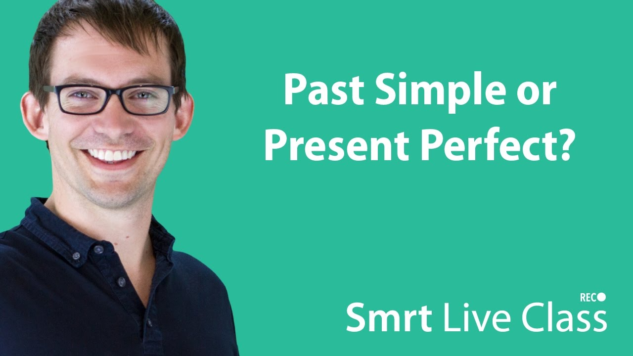 Past Simple or Present Perfect? - Intermediate English with Shaun #43