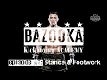 Bka episode 1 stance footwork mp3