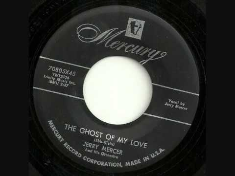 JERRY MERCER - THE GOST OF MY LOVE.