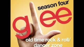 Glee - Old Time Rock & Roll/Danger Zone (DOWNLOAD MP3 + LYRICS)
