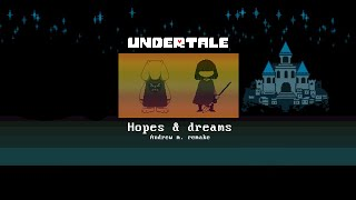 Undertale - Hopes and Dreams (Andrew