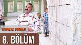 Türk Malı 8. Bölüm (Final)