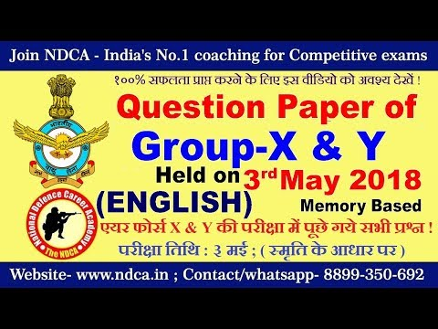 Questions asked in Group X and Y of Indian Air Force Paper ,held on 3rd may 2018