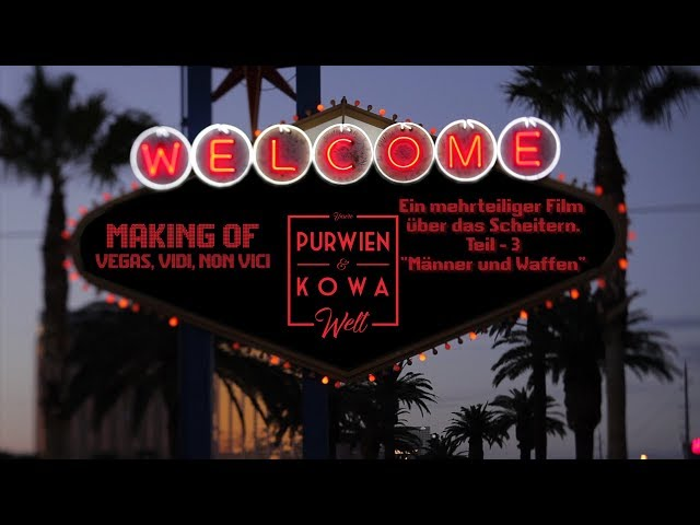 Purwien & Kowa - Making Of - Vegas, Vidi, Non Vici - Teil - 3 -