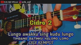 Lungo awakku sing kudu lungo - Cidro 2 Cover ukulele senar 4