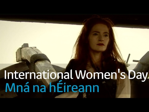 Mná na hÉireann | International Women's Day 2017 | TG4