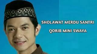 Sholawat Merdu Santri - Qorib Mini Swaya