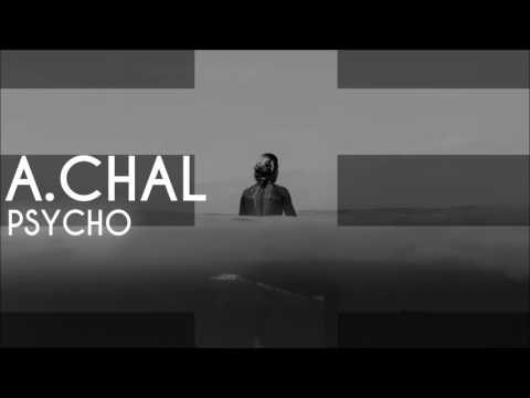 A.CHAL - Psycho