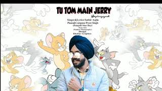 Tom and Jerry Song Tu Tom Main Jerry Song By Satbir Aujla