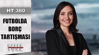 Fenerbahçe haklı mı, haksız mı? Fatih Altaylı değerlendiriyor | HT 360 - 22 Ocak 2020