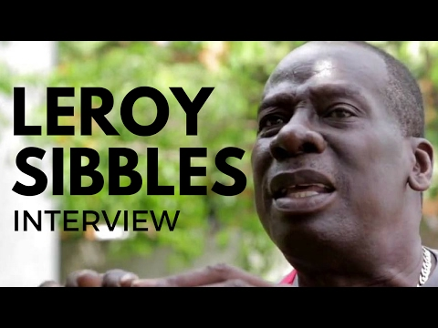 LEROY SIBBLES- EXCLUSIVE INTERVIEW (OURSTORY LESSON) 2016 PART 1