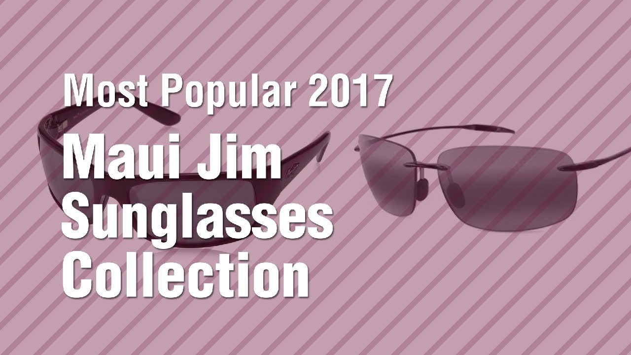 f77e31abedfde Maui Jim Sunglasses Collection    Most Popular 2017 - YouTube