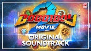 BoBoiBoy Movie 2: Original Sountrack (OST) | Compilation