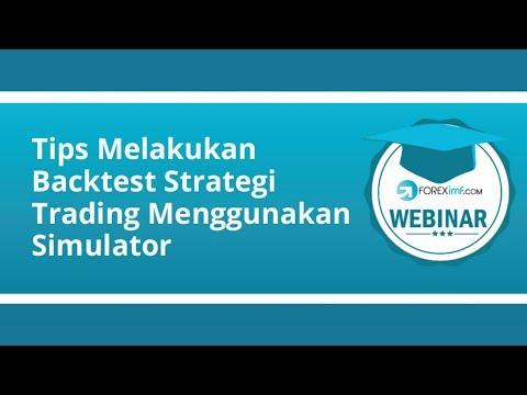 Tips Melakukan Backtest Strategi Trading Menggunakan Simulator | Strategi Forex