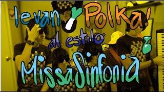 Ievan Polka al estilo MISSASINFONIA!