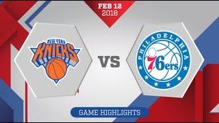 New York Knicks vs Philadelphia 76ers: February 12, 2018