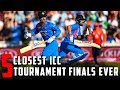 5 Closest ICC Tournament Finals Ever