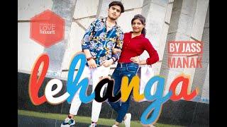 Lehanga : Jass Manak | Choreography by Bharat thakur || Love thoughts New Video