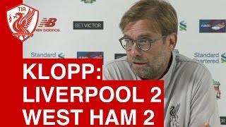 Liverpool 2-2 West Ham: Jurgen Klopp's Post-Match Press Conference