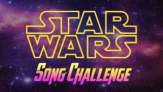 SONG CHALLENGE: STAR WARS