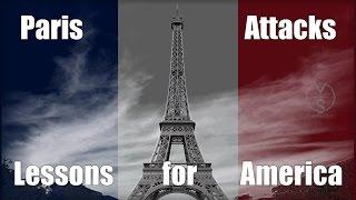 Paris Terrorist Attacks: Lessons for America