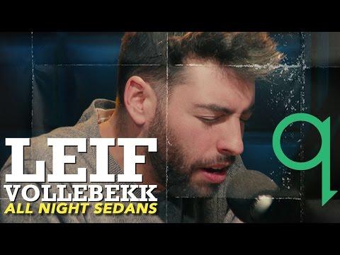 Leif Vollebekk - All Night Sedans (LIVE)