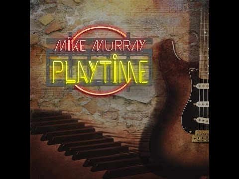 MC - Mike Murray - Playtime
