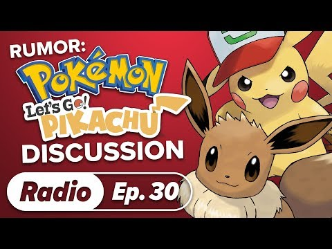 Pokémon Let's Go Pikachu Rumor Discussion - Rebreak Radio Ep. 30