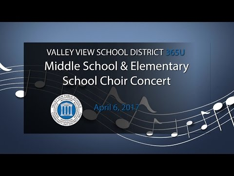Valley View School District Elementary and Middle School Choir Festival 2017