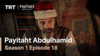 Payitaht Abdulhamid - сезон 1 серия 18 (английские субтитры)