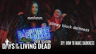 DIY: How to Make Darkness | #DOTLD 2018E05 Days of the Living Dead