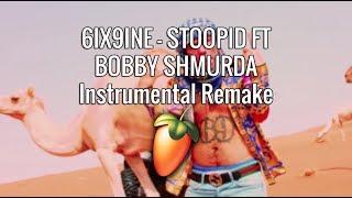 6IX9INE - STOOPID FT. BOBBY SHMURDA Instrumental Remake - FL STUDIO 12