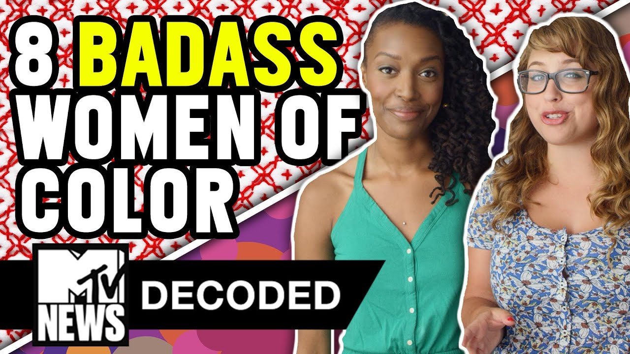 8 Badass Feminists of Color You Should Know | Decoded | MTV News