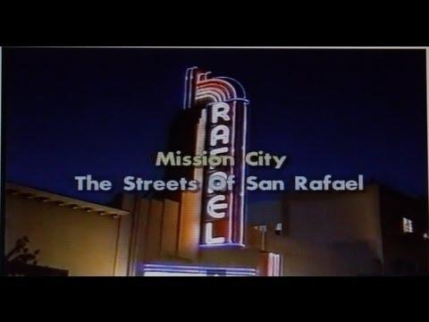 Mission City: The Streets of San Rafael