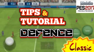 PES 2017 ANDROID TIPS AND TUTORIAL DEFENCE [Classic]