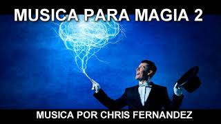 MUSICA PARA MAGIA 2 - MUSIC FOR MAGIC