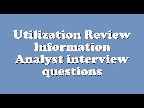 Utilization Review Information Analyst interview questions
