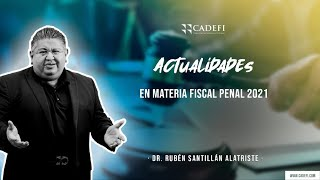 Cadefi   Actualidades en materia Fiscal Penal 2021 - Sesión 2   08 de Junio