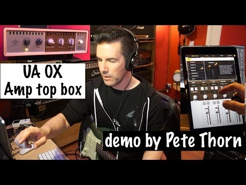 UNIVERSAL AUDIO OX demo by Pete Thorn