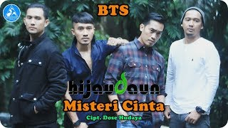Hijau Daun Misteri Cinta [Official BTS]