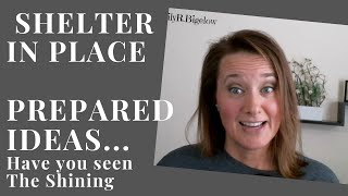 Shelter in place prepared ideas you may not have thought of