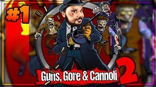 Guns, Gore & Cannoli 2 - #1 : Siamo Tornati Baby