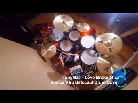 Love broke thru  ToMac    Vianca Khu Belocaul Drum