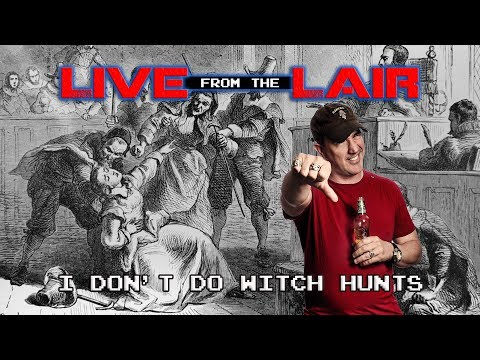 I Don't Do Witch Hunts | Live From The Lair