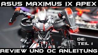 ASUS MAXIMUS IX APEX Review und Overclocking Anleitung für Kaby Lake 7700K / 7600K [Teil 1]