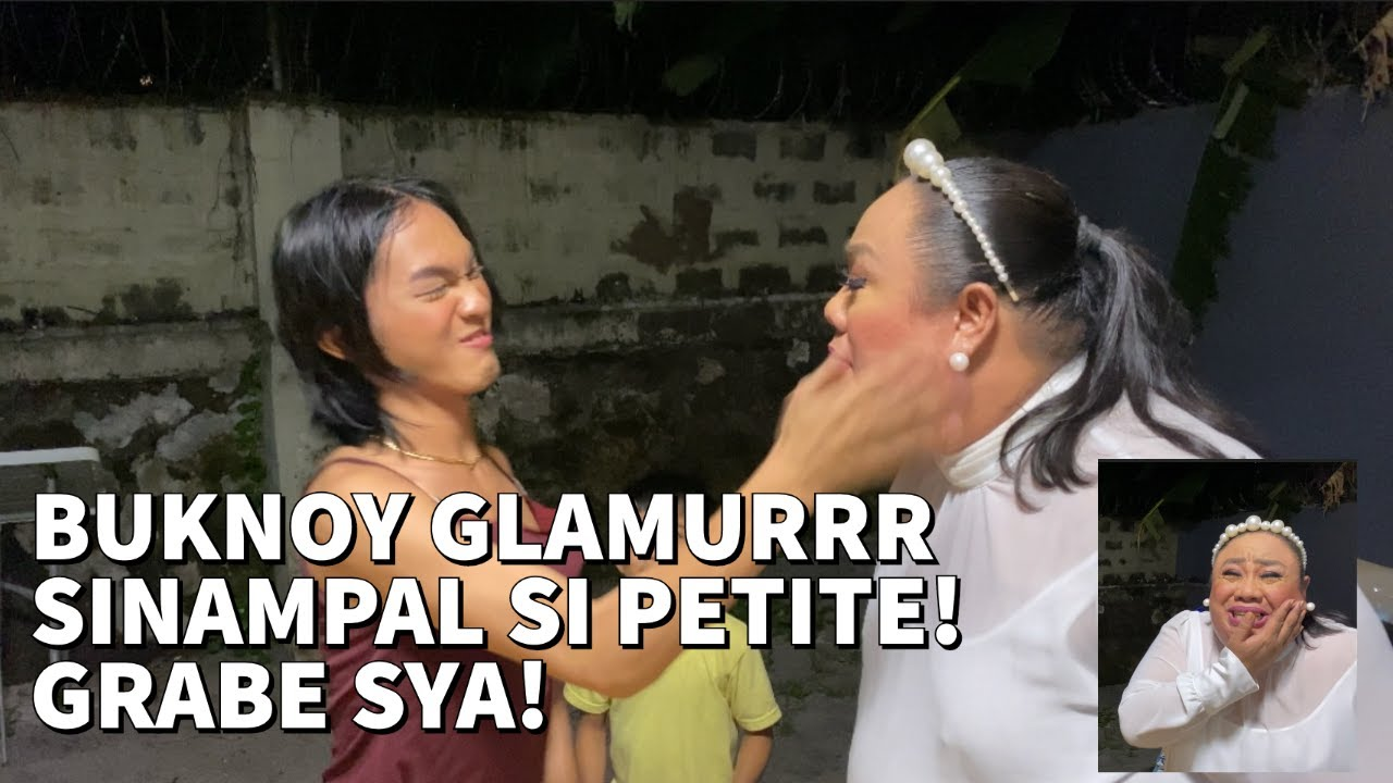 BUKNOY GLAMURRR SINAMPAL SI PETITE! GRABE SYA!