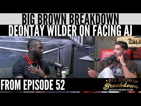 Big Brown Breakdown - Deontay Wilder Can't Wait to Face Anthony Joshua