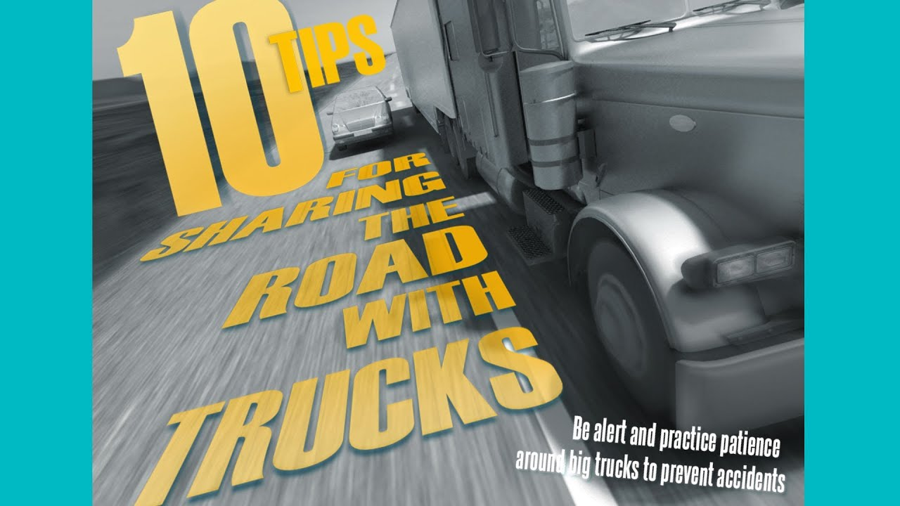 Semi Truck Accidents  10 Tips For Sharing The Road With Truck Drivers  YouTube