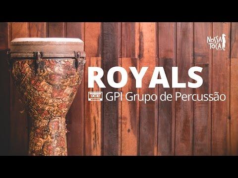 Royals - Lorde GPI Grupo de Percussão cover Nossa Toca