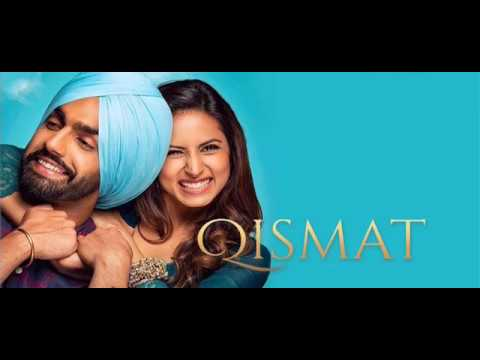 2018 New Punjabi Movie Qismat, Ammy Virk, Sargun Mehta And Gugu Gill